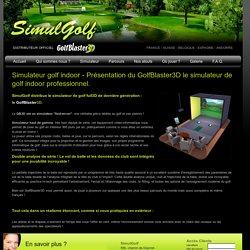 Présentation du GolfBlaster3D, le simulateur de golf indoor professionnel.