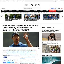 Tiger Woods, Tag Heuer Split: Golfer Loses Luxury Watch Maker As Corporate Sponsor