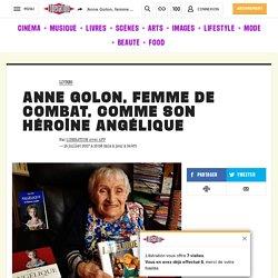 Anne Golon, femme de combat, comme son héroïne Angélique
