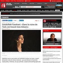 Golshifteh Farahani: «Dans la ruine de l'exil, j'ai trouvé mes trésors»