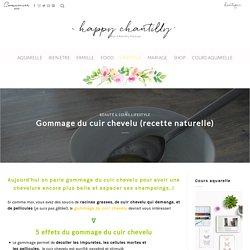 Gommage du cuir chevelu (recette naturelle) - Happy Chantilly