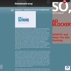 Gomovies – Understand The Core Concepts Now! - Scheishrad's soup