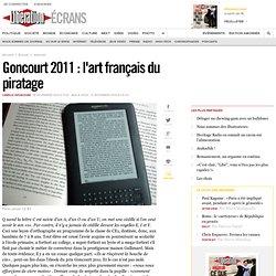 Goncourt 2011 : l'art français du piratage