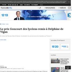 Le prix Goncourt des lycéens remis à Delphine de Vigan. a partir 1'