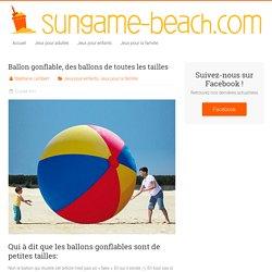 Ballon gonflable, des ballons de toutes les tailles -