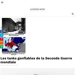 Les tanks gonflables de la Seconde Guerre mondiale