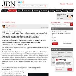 """""""Nous voulons décloisonner le marché du paiement grâce aux Bitcoins"""""""