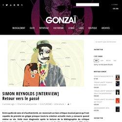 SIMON REYNOLDS [INTERVIEW] Retour vers le passé