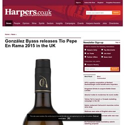 González Byass releases Tio Pepe En Rama 2015 in the UK