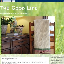 The Good Life: Blushing Bride Square
