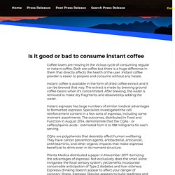 Is it good or bad to consume instant coffee