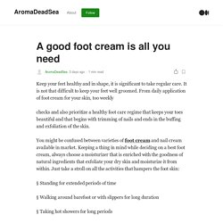A good foot cream is all you need