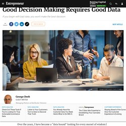 Good Decision Making Requires Good Data
