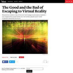 The Good and the Bad of Escaping to Virtual Reality
