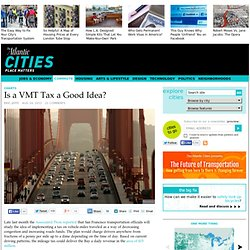 Is a VMT Tax a Good Idea? - Eric Jaffe