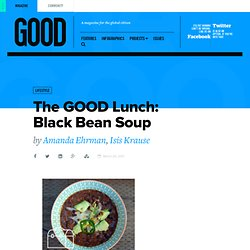 The GOOD Lunch: Black Bean Soup - Food