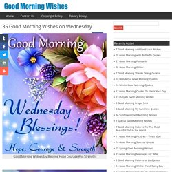 35 Good Morning Wishes on Wednesday