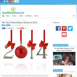 The Top 10 Good News Stories of 2014