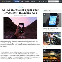 Get Good Returns From Your Investment In Mobile App