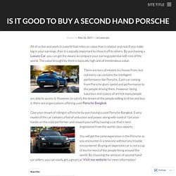 Is It Good To Buy A Second Hand Porsche