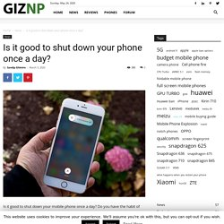 Is it good to shut down your phone once a day?