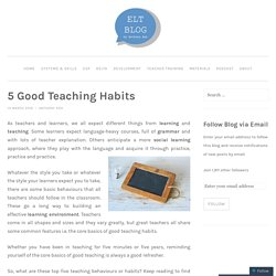 5 Good Teaching Habits