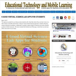 Educational Technology and Mobile Learning: 6 Good Virtual Science Lab Apps for Students
