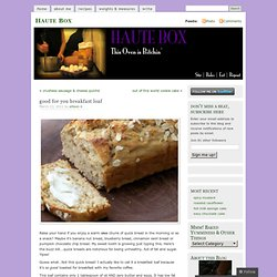 good for you breakfast loaf « Haute Box