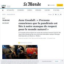 Jane Goodall: «Prenons conscience que la pandémie est liée à notre manque de respect pour le monde naturel»
