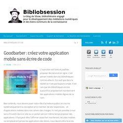 Goodbarber : créez votre application mobile sans écrire de code