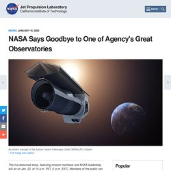 Says Goodbye to One of Agency's Great Observatories