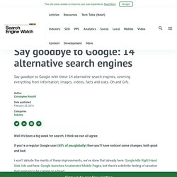 Say goodbye to Google: 14 alternative search engines
