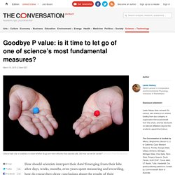 Goodbye P value: is it time to let go of one of science's most fundamental measures? Ahem, @PaulSMattson