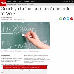 Goodbye to 'he' and 'she' and hello to 'ze'?