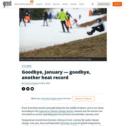 Goodbye, January — goodbye, another heat record