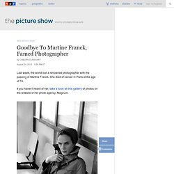 Goodbye To Martine Franck, Famed Photographer : The Picture Show