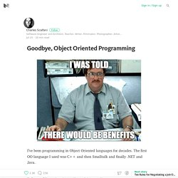 Goodbye, Object Oriented Programming
