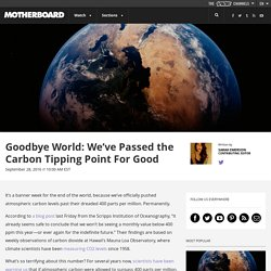 Goodbye World: We've Passed the Carbon Tipping Point For Good