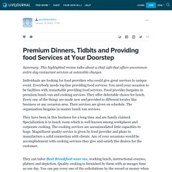 Premium Dinners, Tidbits and Providing food Services at Your Doorstep : gooddayeatery — LiveJournal