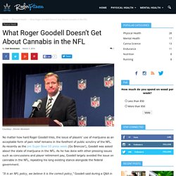 What Roger Goodell Doesn't Get About Cannabis in the NFL - Reefer Fitness