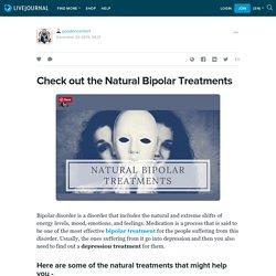 Check out the Natural Bipolar Treatments