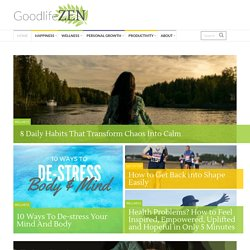 Goodlife Zen — Practical inspiration. For a happier life