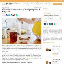 Goodness of Manuka Honey during Pregnancy & Baby Birth
