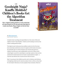 Goodnight Ninja? Knuffle Blobfish? Children's Books Get the Algorithm Treatment