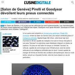 [Salon de Genève] Pirelli et Goodyear dévoilent leurs pneus connectés