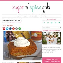 Gooey Pumpkin Cake - Sugar n' Spice Gals