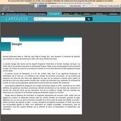 Définition de Google dans l'Encyclopédie LAROUSSE
