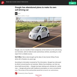 Google has abandoned plans to make its own self-driving car