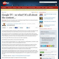Google TV - so what? It's all about the content...