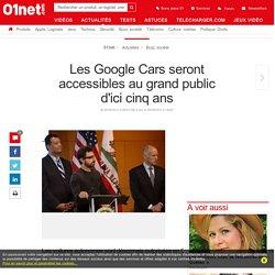 Les Google Cars seront accessibles au grand public d'ici cinq ans